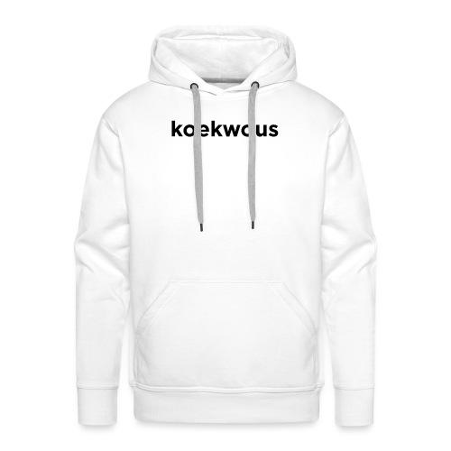 koekwous - Mannen Premium hoodie