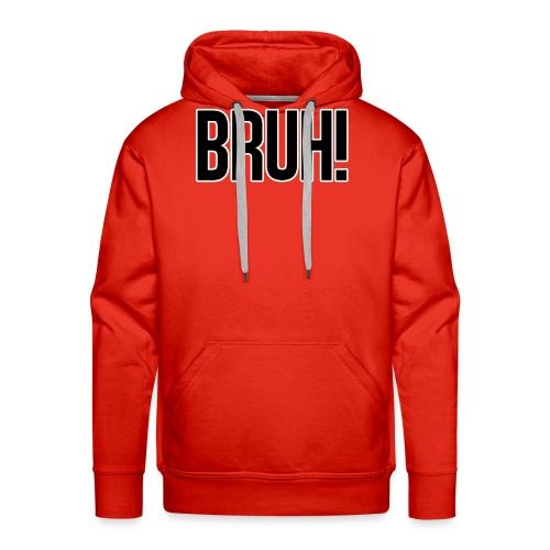 bruh - Sweat-shirt à capuche Premium pour hommes