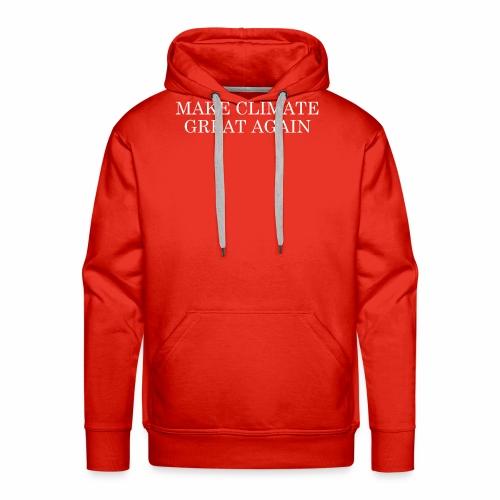 MAKE CLIMATE GREAT AGAIN - Männer Premium Hoodie
