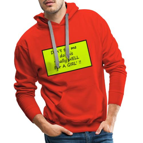 Do not tell me I really like this for a girl - Men's Premium Hoodie