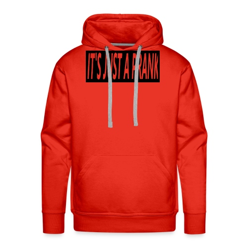 It's just a prank shirt mannen - Mannen Premium hoodie