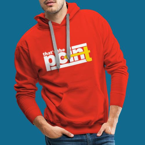 Thats The Point white - Männer Premium Hoodie
