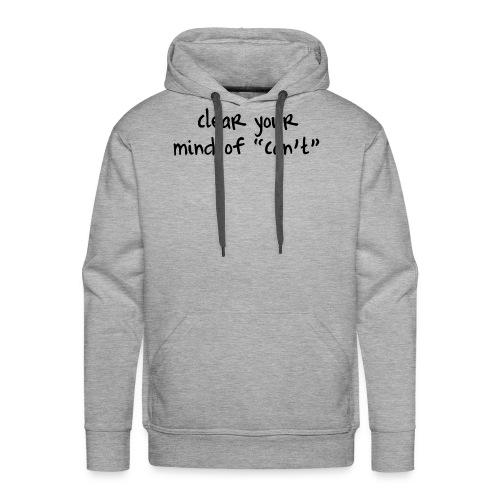 ''Clear your mind of Can't'' Motivational T-shirts - Felpa con cappuccio premium da uomo