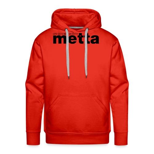 Life gets better with metta women's t-shirt - Men's Premium Hoodie