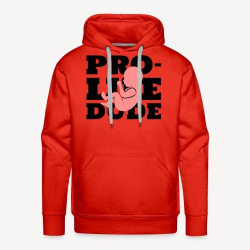 PRO-LIFE DUDE - Men's Premium Hoodie