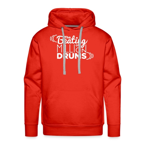 The Beating of a millions drums - Sudadera con capucha premium para hombre