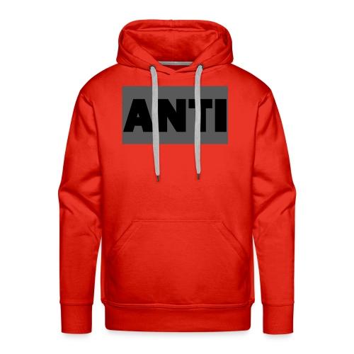 ANTI - Männer Premium Hoodie