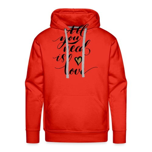 all you need is love - Valentine's Day - Men's Premium Hoodie
