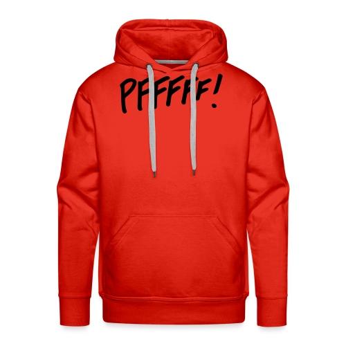 pffff! - Mannen Premium hoodie