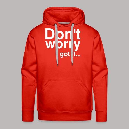 Don't worry - Männer Premium Hoodie