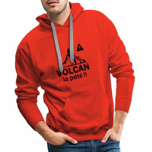 Volcan la pété - Sweat-shirt à capuche Premium pour hommes