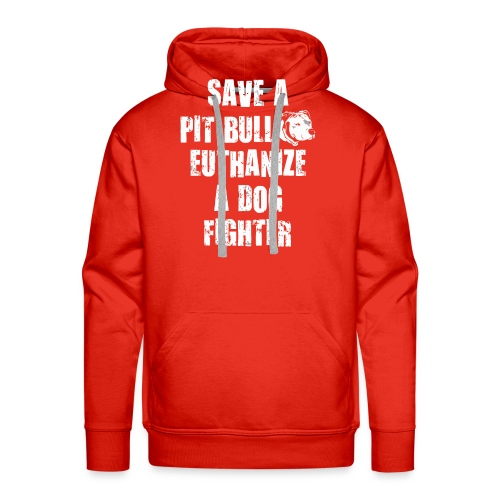 Save a pit bull euthanize a dog fighter - Men's Premium Hoodie
