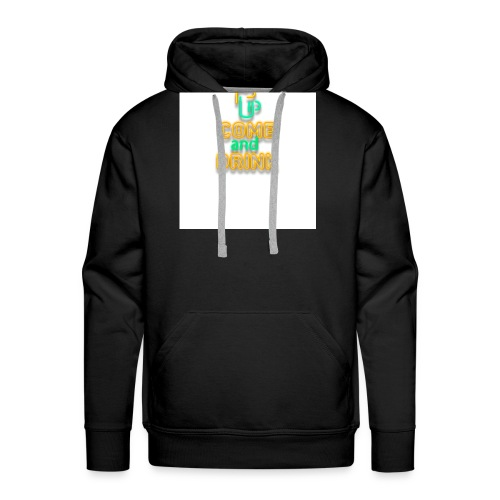 come and drink - Men's Premium Hoodie