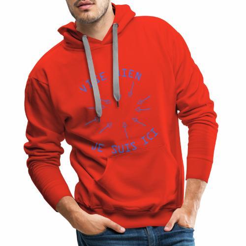 Vise Bien je Suis ICI ! - Sweat-shirt à capuche Premium pour hommes