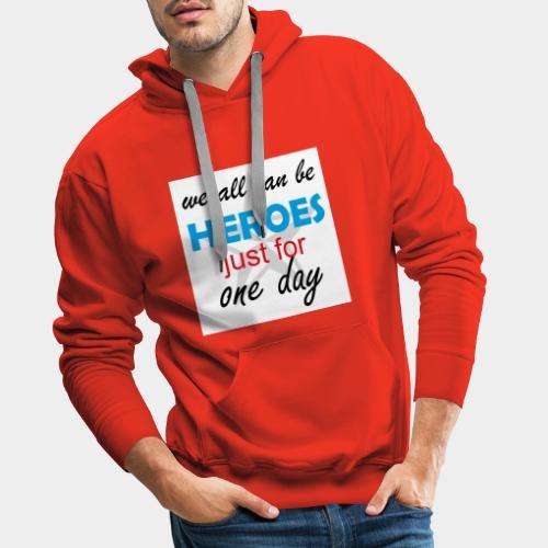 GHB Jeder kann ein Held sein 190320183w - Männer Premium Hoodie