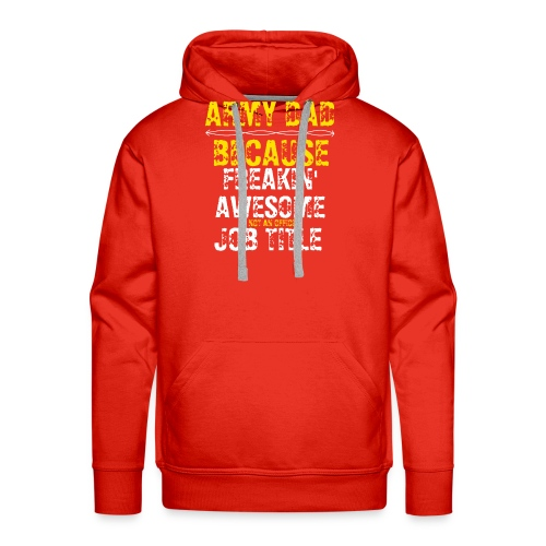 freakin' awesome army dad - Men's Premium Hoodie