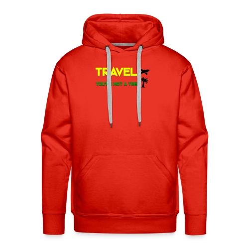 Travel you're not a tree - Sweat-shirt à capuche Premium pour hommes