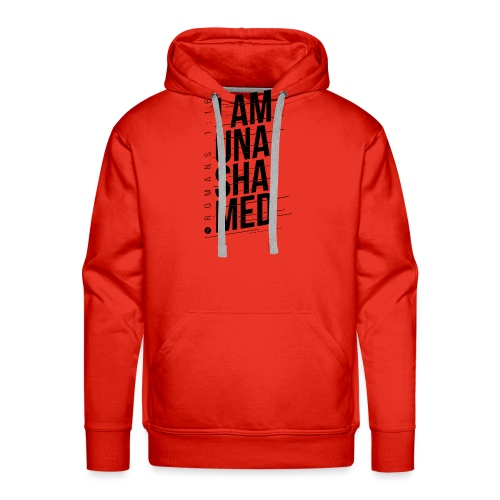 I am Unashamed Romans 1:16 Christian T Shirt - Men's Premium Hoodie