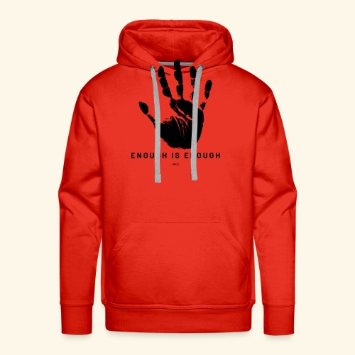 ENOUGH IS ENOUGH - Men's Premium Hoodie
