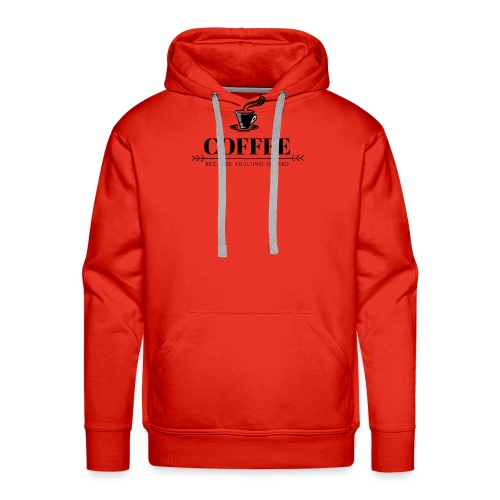 Coffee because adulting is hard - Mannen Premium hoodie