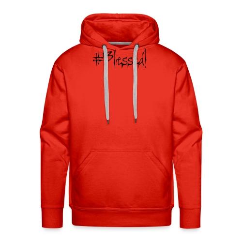 #Blessed - Men's Premium Hoodie