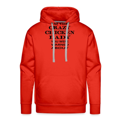 Crazy Chicken Lady - Men's Premium Hoodie