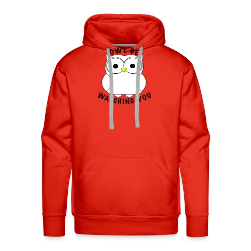 OWL BE WATCHING YOU - Men's Premium Hoodie