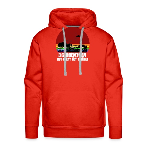 3.6 Roentgen - Not great, not terrible - Männer Premium Hoodie