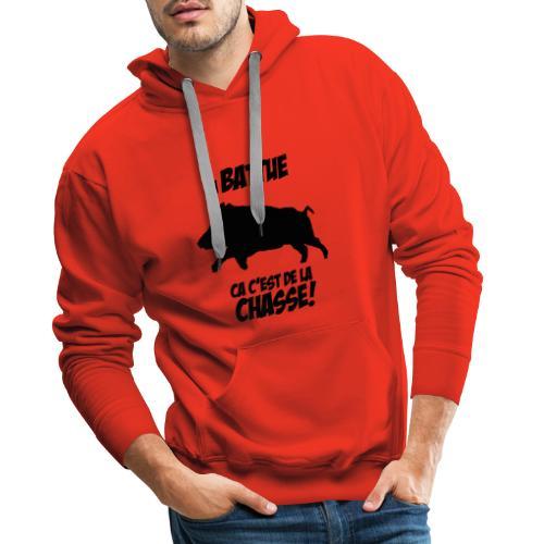 La battue, ça c'est de la chasse (motif sanglier) - Sweat-shirt à capuche Premium pour hommes
