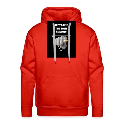 Je t'aime toi mon ennemi - Sweat-shirt à capuche Premium pour hommes