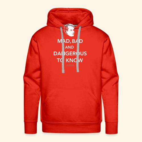 Zitat T Shirt Lord Byron | Mad, bad and dangerous - Männer Premium Hoodie