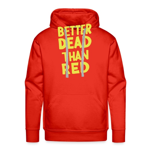 Better Dead Than Red - Sweat-shirt à capuche Premium pour hommes