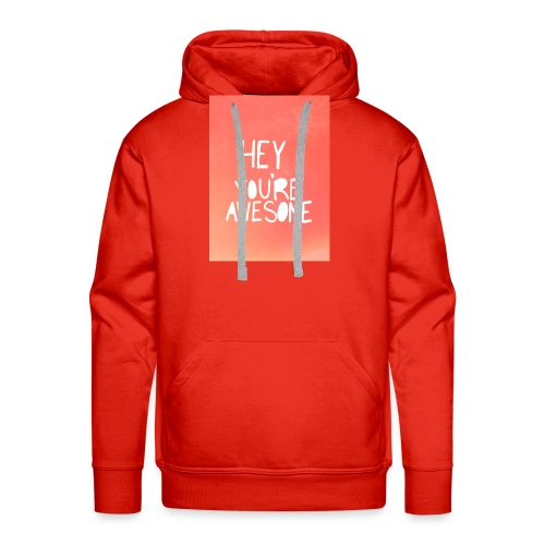 Hey your awesome - Men's Premium Hoodie