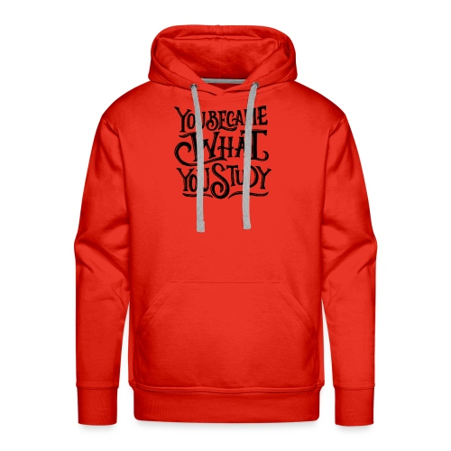 You became what you study. - Sweat-shirt à capuche Premium pour hommes
