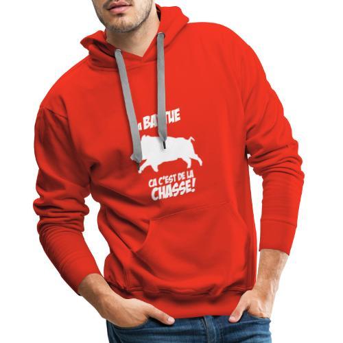 La battue : ça c'est de la chasse ! - Sweat-shirt à capuche Premium pour hommes