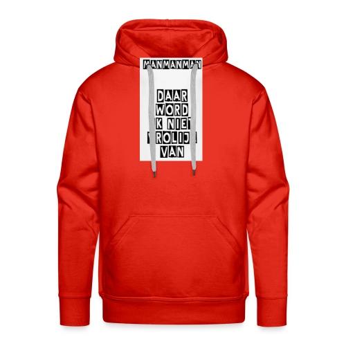 ManManMan - Mannen Premium hoodie