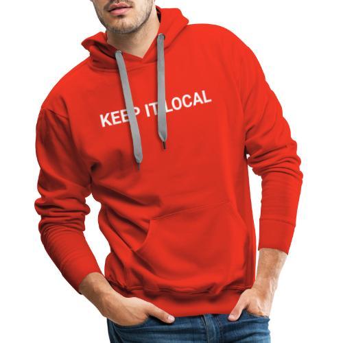 KEEP IT LOCAL - COPY WHITE - Bluza męska Premium z kapturem