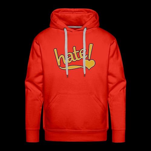 hate ! - Sweat-shirt à capuche Premium pour hommes