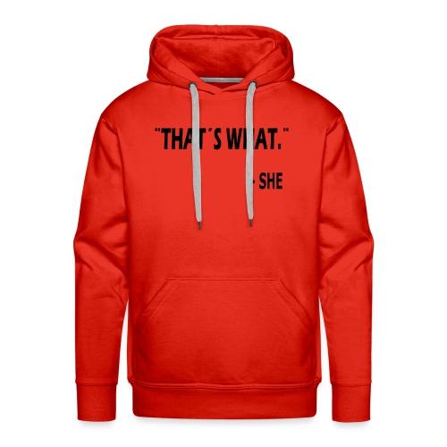 thatswhat - Mannen Premium hoodie