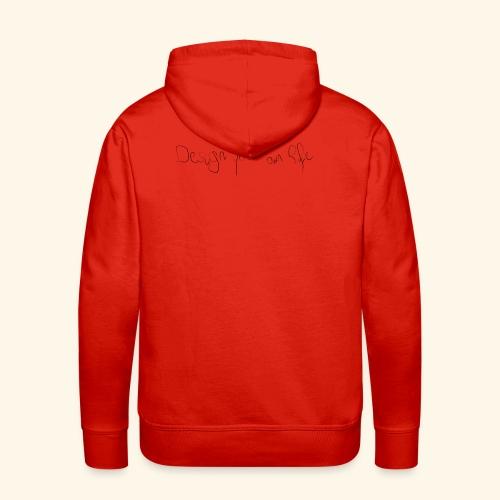 designYourOwnLife - Mannen Premium hoodie