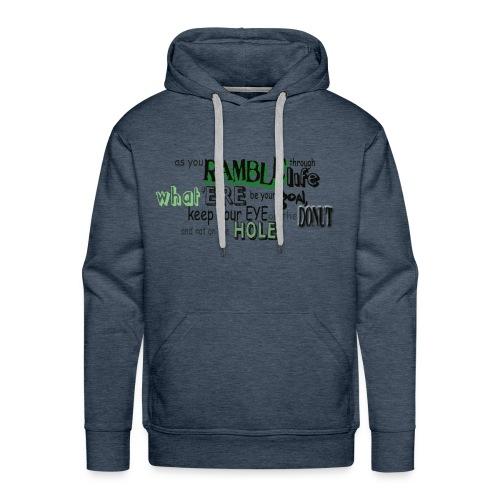 as-you-ramble-through-life - Mannen Premium hoodie