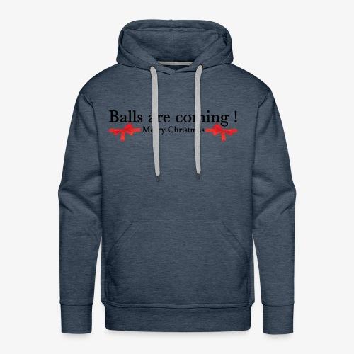 Balls are coming - Sweat-shirt à capuche Premium pour hommes