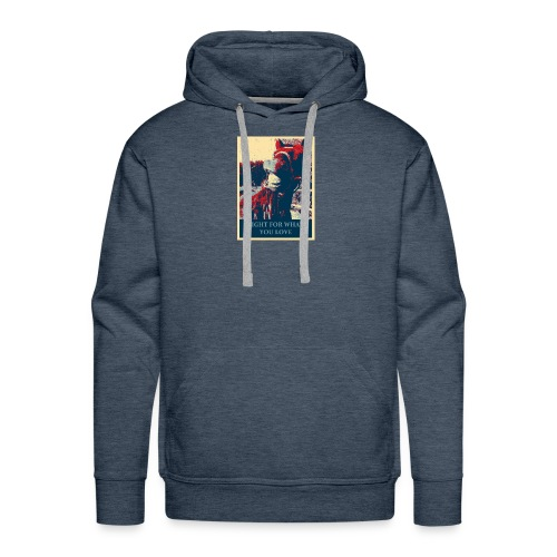 Fight for what you love - Männer Premium Hoodie