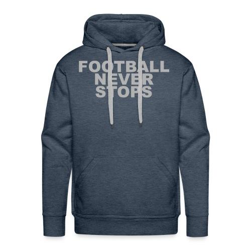 FOOTBALL NEVER STOPS - Männer Premium Hoodie