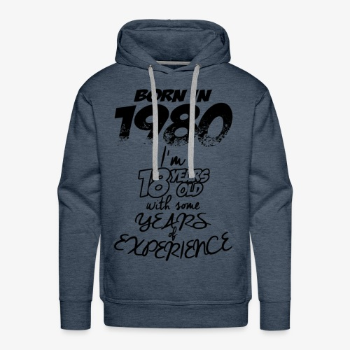 Born In 1980 With 18 Years Experience - Men's Premium Hoodie