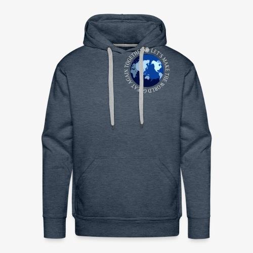 Let s Make The World Great Again Together - Sweat-shirt à capuche Premium pour hommes