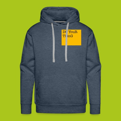 DO YouR ThinG - Männer Premium Hoodie