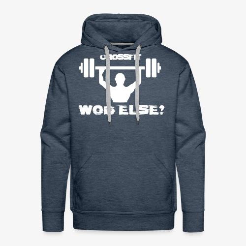 Crossfit Wod Else? - Mannen Premium hoodie