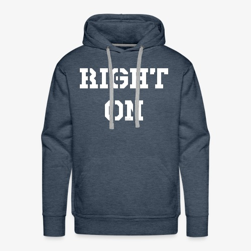 Right On - white - Männer Premium Hoodie