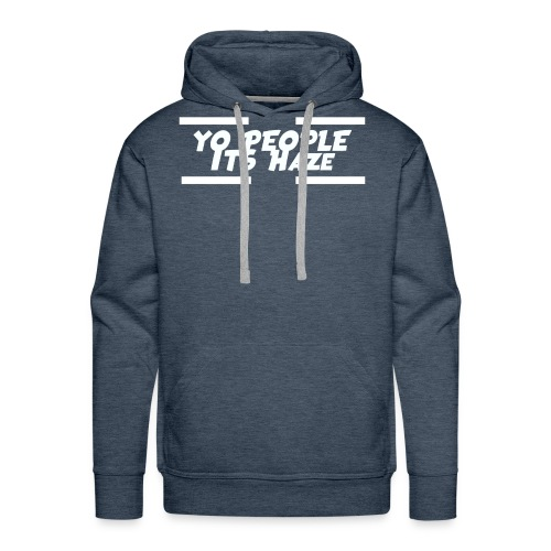 Yo People Its Haze Design - Men's Premium Hoodie